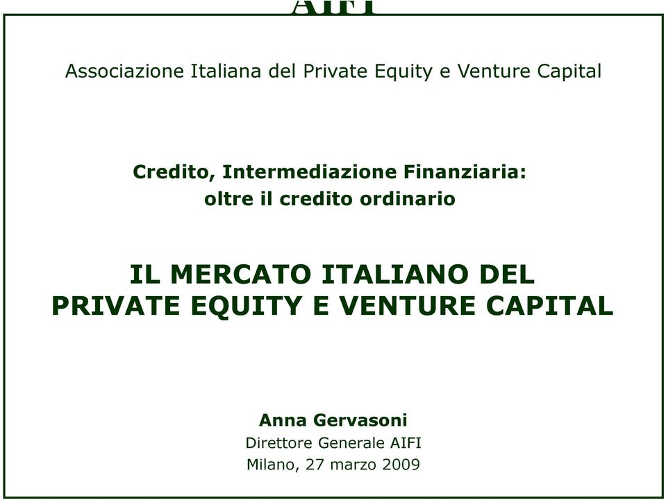 ordinario IL MERCATO ITALIANO DEL PRIVATE EQUITY E VENTURE