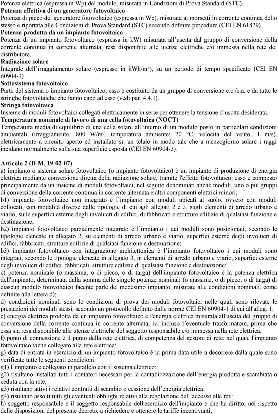 Prova Standard (STC) secondo definite procedure (CEI EN 61829).