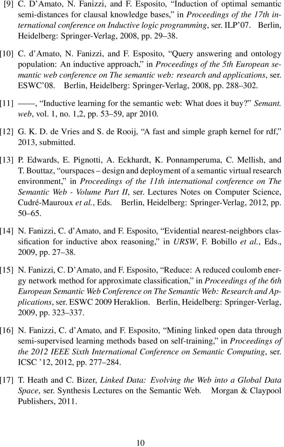 Berlin, Heidelberg: Springer-Verlag, 2008, pp. 29 38. [10] C. d Amato, N. Fanizzi, and F.