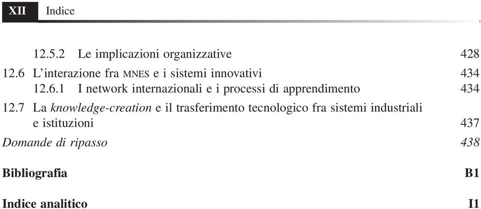 7 La knowledge-creation e il trasferimento tecnologico fra sistemi industriali e