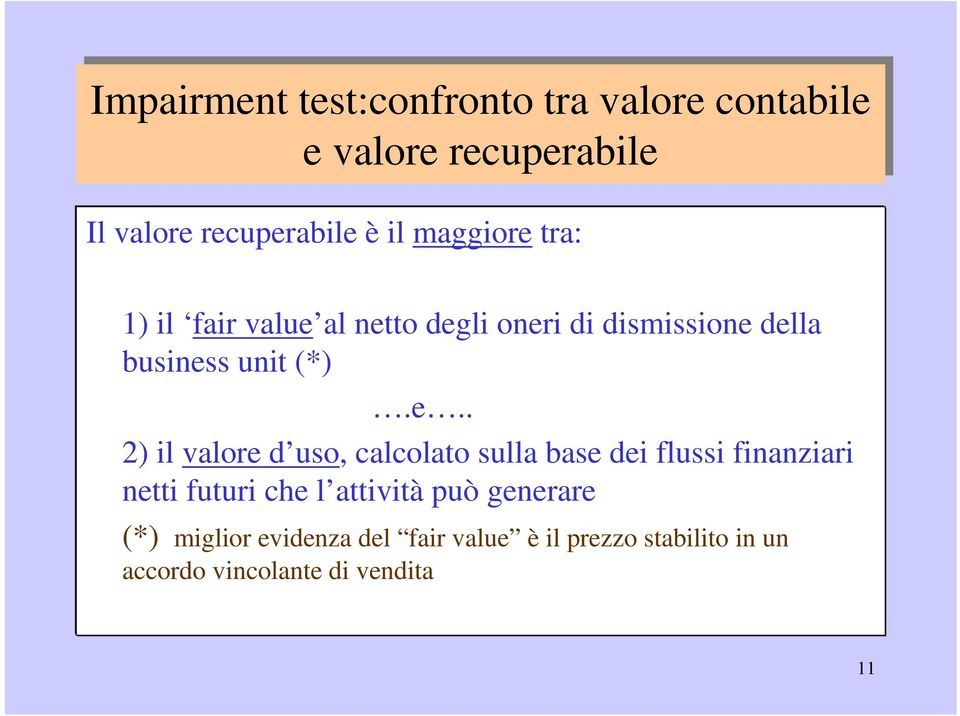 tra: 1) il fair value