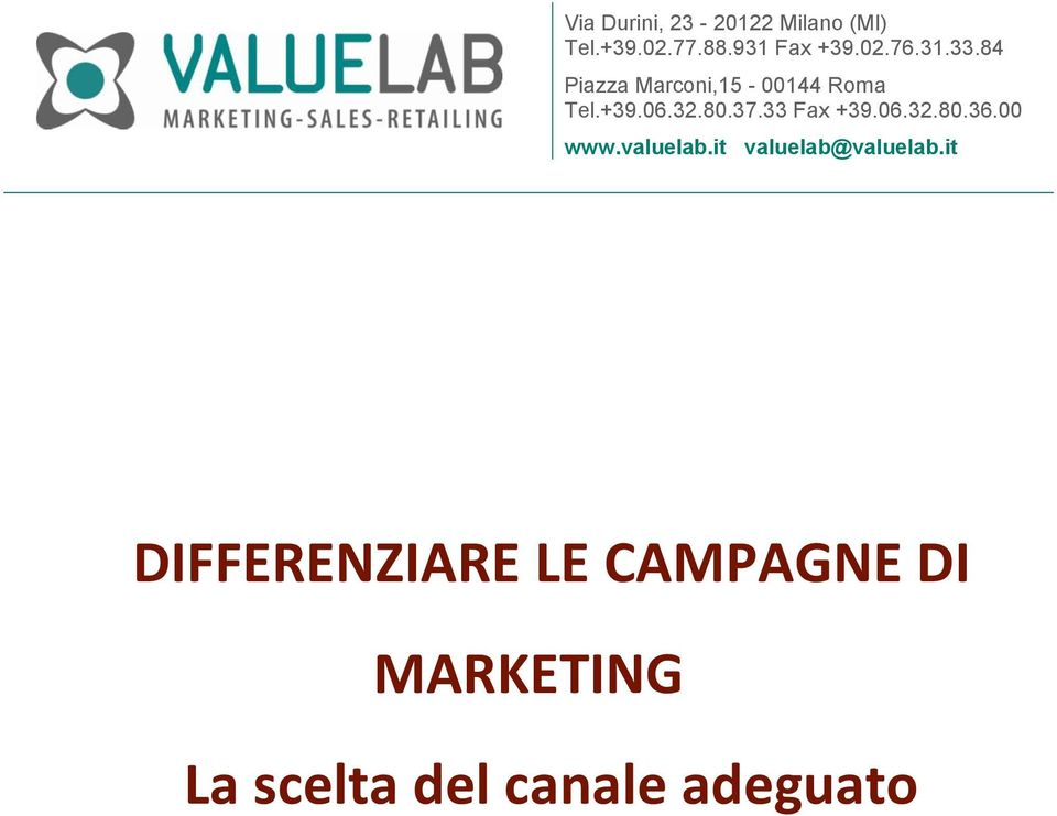 33 Fax +39.06.32.80.36.00 www.valuelab.it valuelab@valuelab.