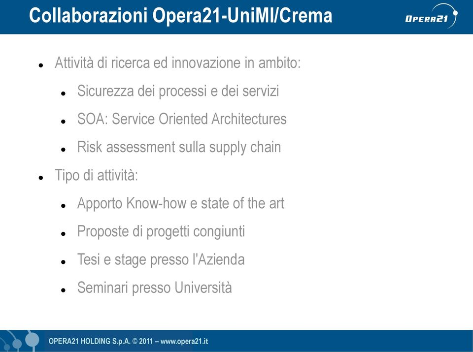 assessment sulla supply chain Tipo di attività: Apporto Know-how e state of the
