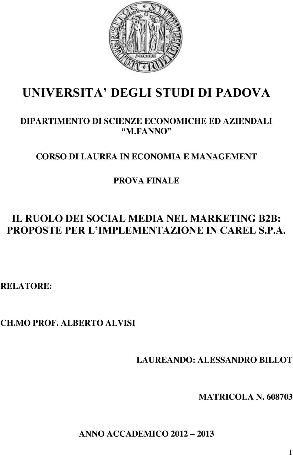 NEL MARKETING B2B: PROPOSTE PER L IMPLEMENTAZIONE IN CAREL S.P.A. RELATORE: CH.MO PROF.