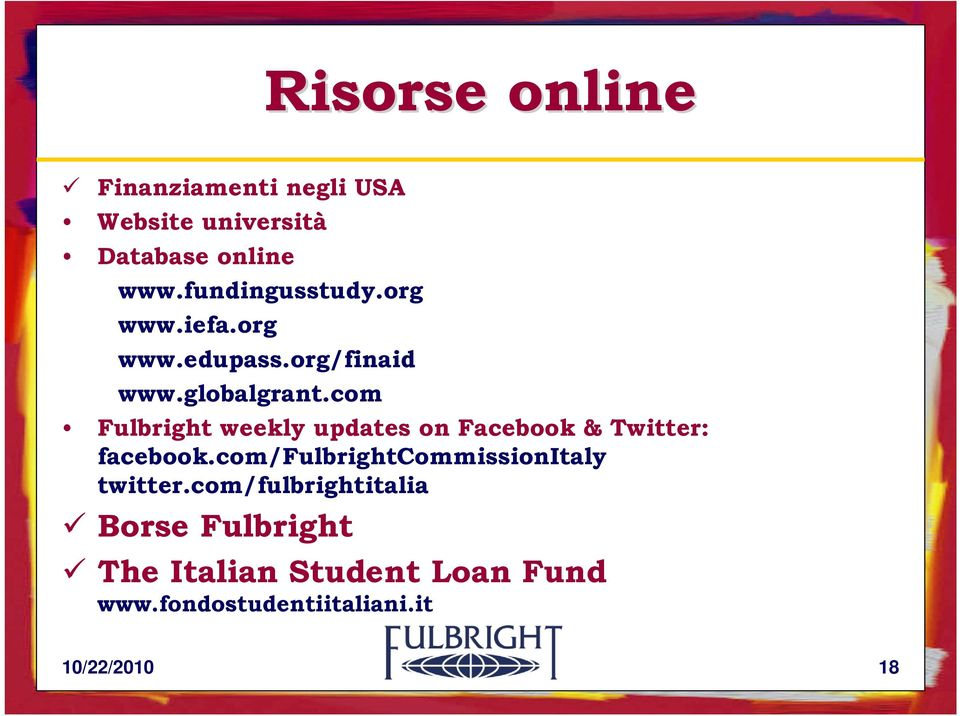 com Fulbright weekly updates on Facebook & Twitter: facebook.
