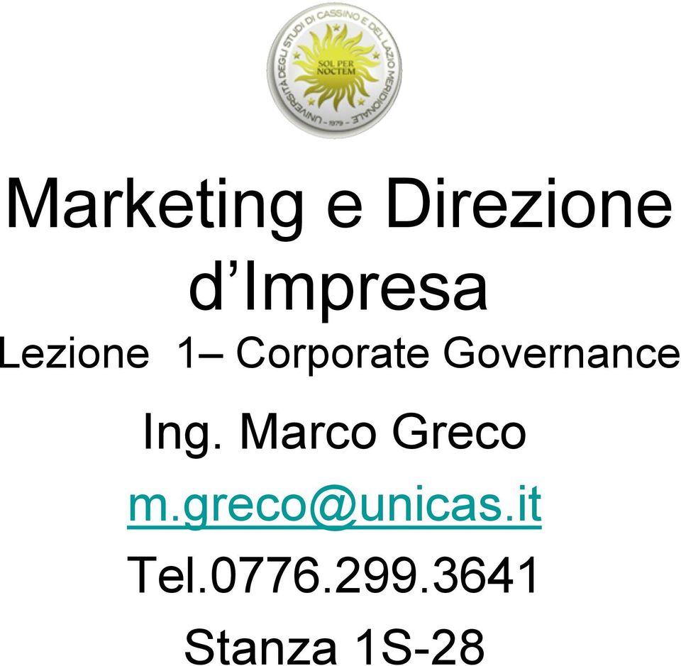 Ing. Marco Greco m.greco@unicas.