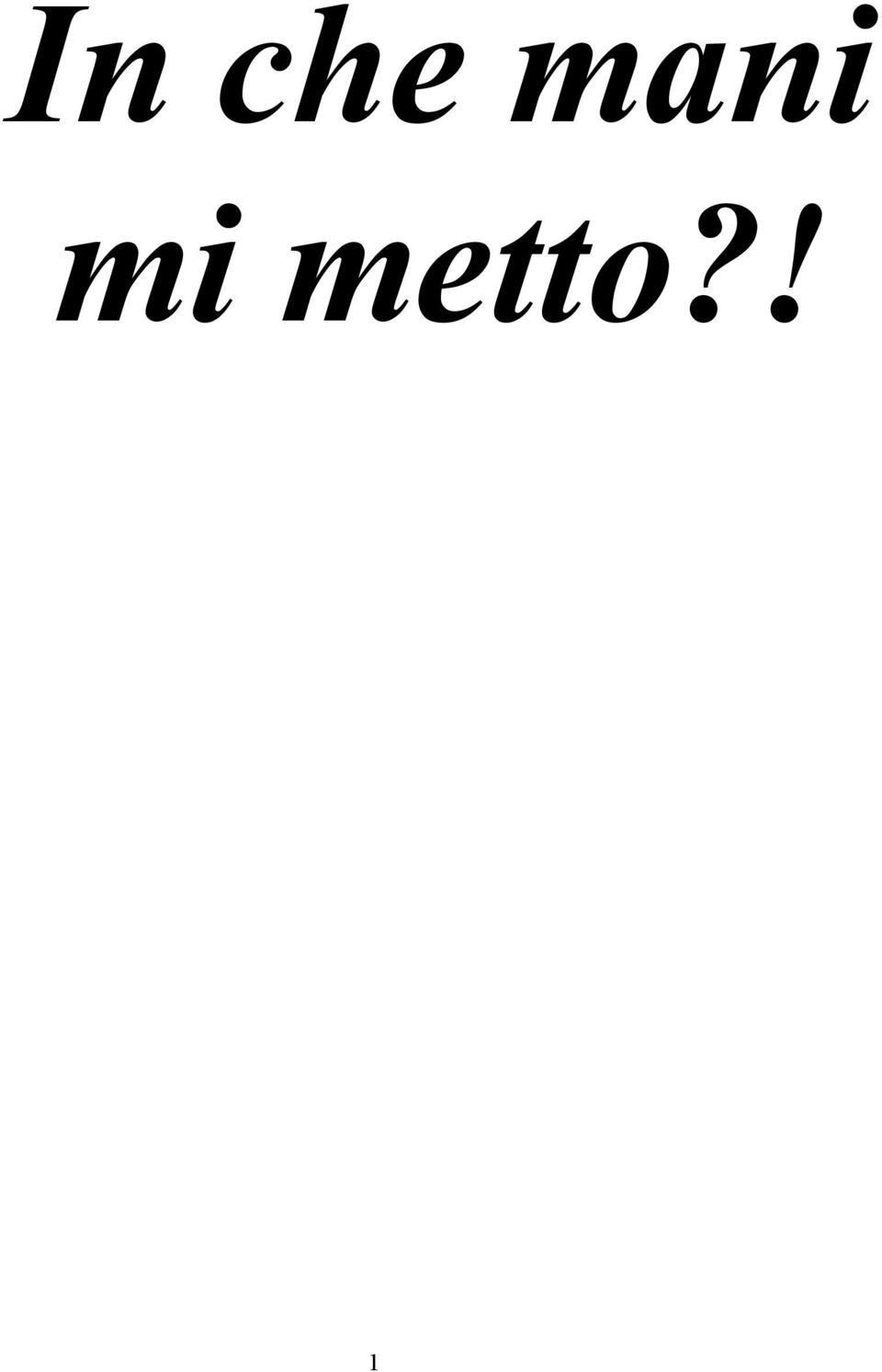 metto?! 1