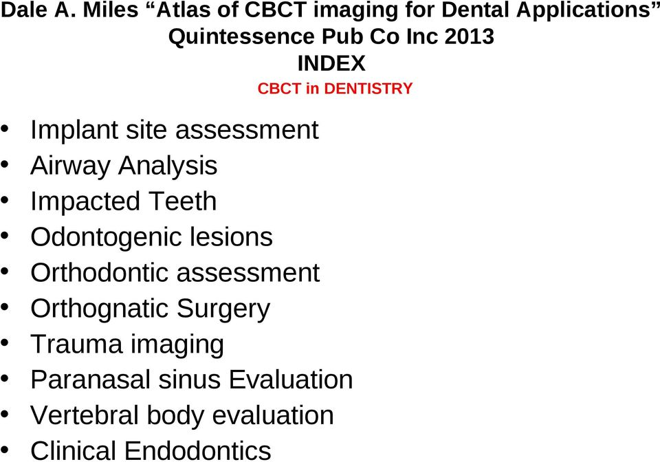2013 INDEX CBCT in DENTISTRY Implant site assessment Airway Analysis Impacted