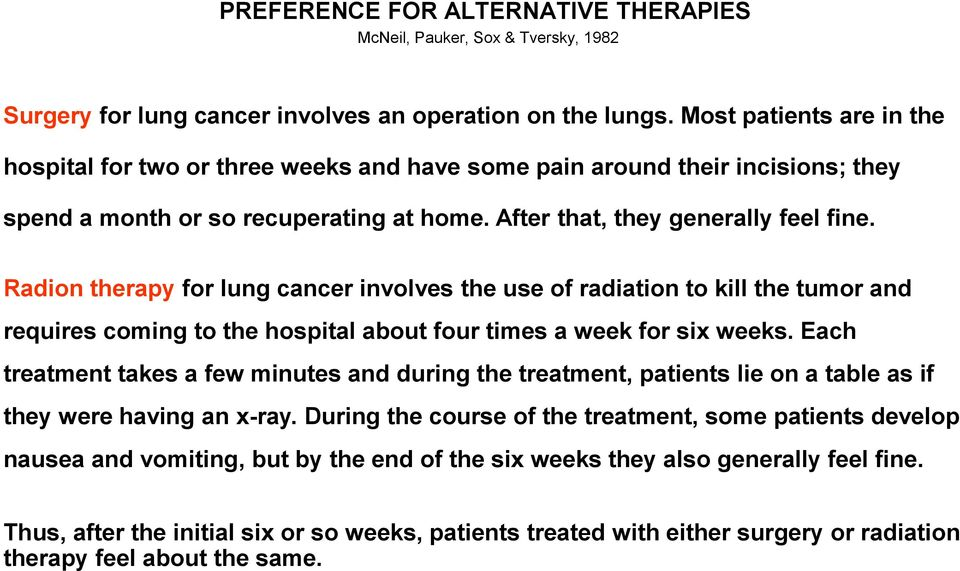 Radion therapy for lung cancer involves the use of radiation to kill the tumor and requires coming to the hospital about four times a week for six weeks.