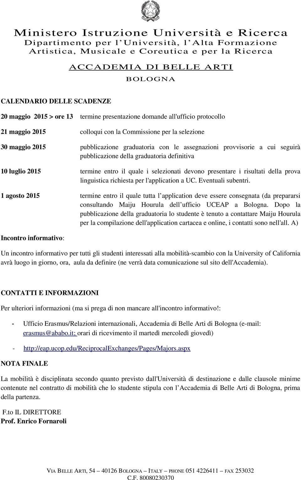 linguistica richiesta per l'application a UC. Eventuali subentri.
