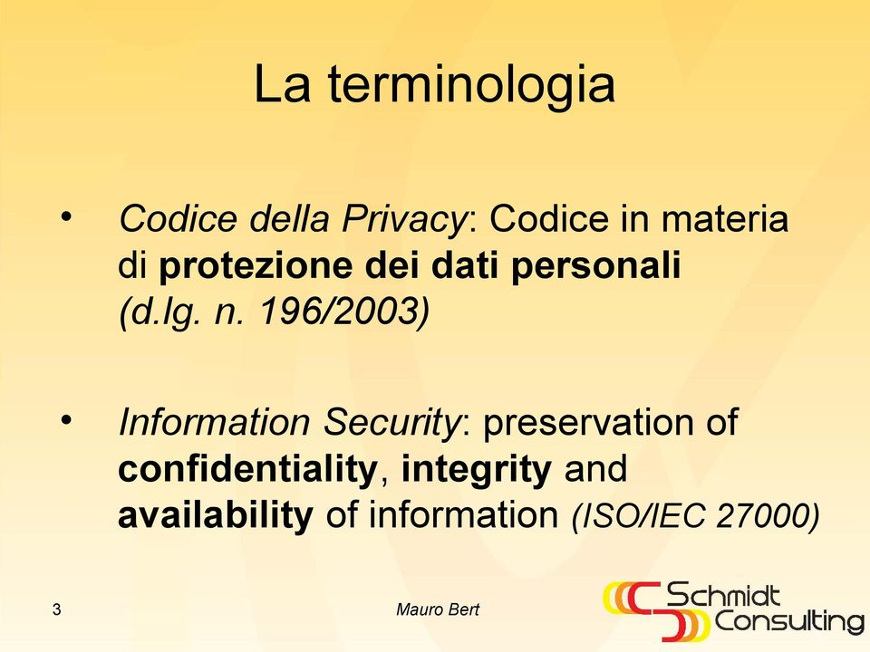 196/2003) Information Security: preservation of