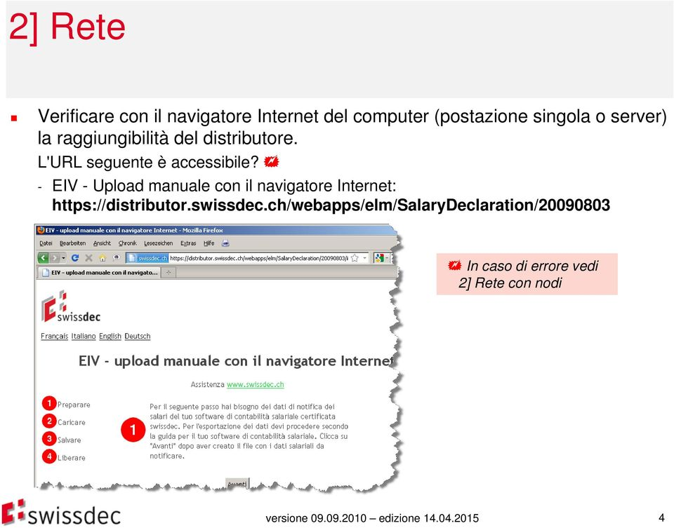 - EIV - Upload manuale con il navigatore : https://distributor.swissdec.