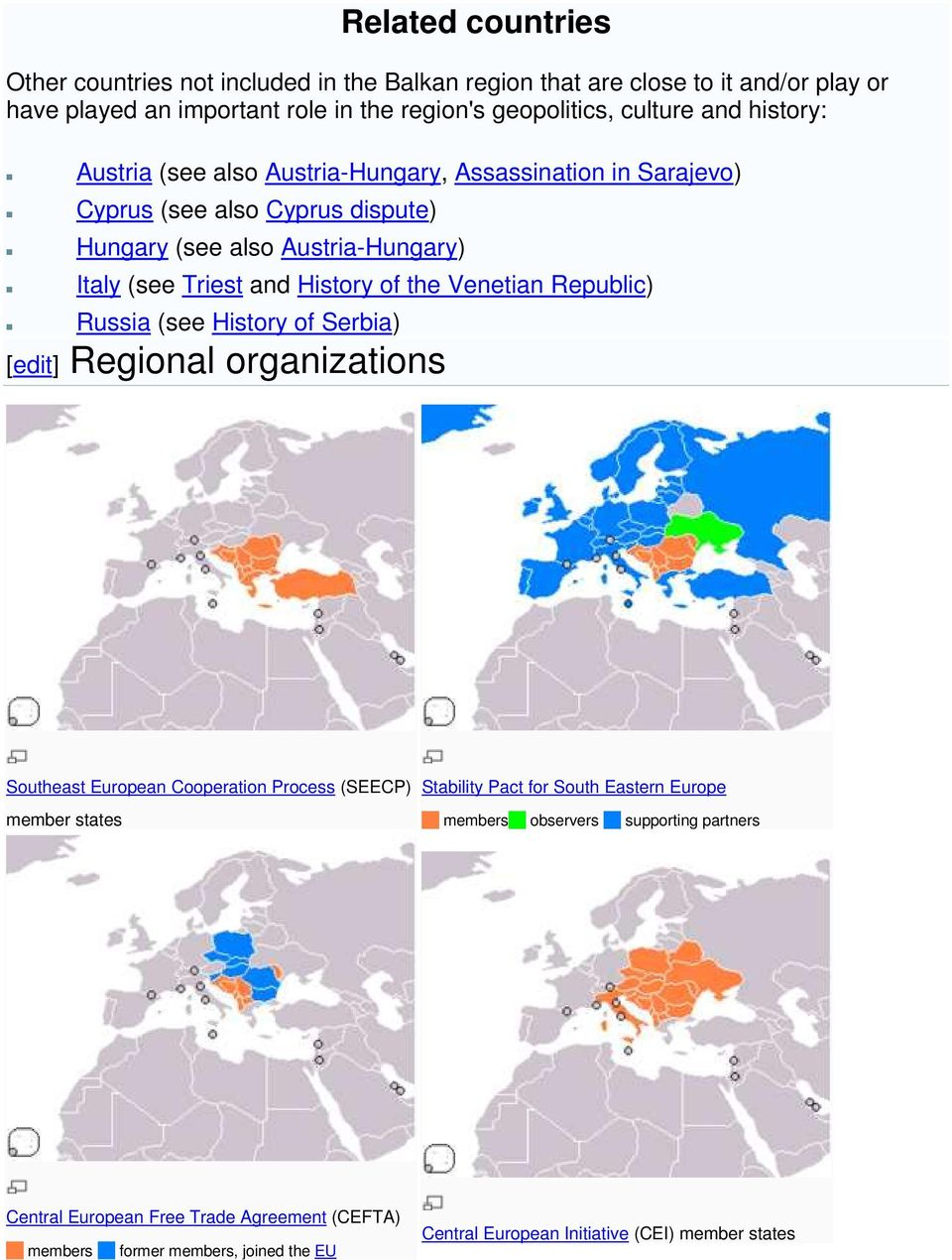 Venetian Republic) Russia (see History of Serbia) [edit] Regional organizations Southeast European Cooperation Process (SEECP) member states Stability Pact for South Eastern