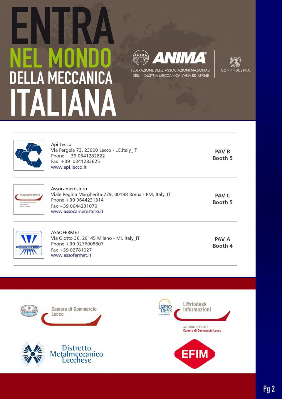 it Booth 5 Assocamerestero Viale Regina Margherita 279, 00198 Roma - RM, Italy_IT Phone +39