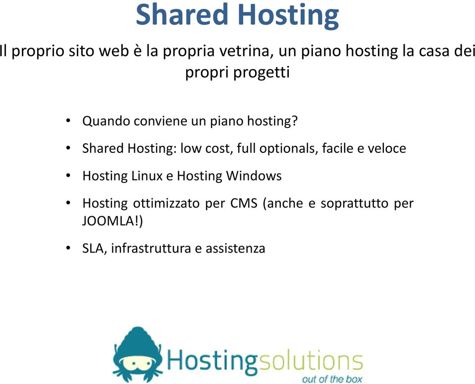 Shared Hosting: low cost, full optionals, facile e veloce Hosting Linux e