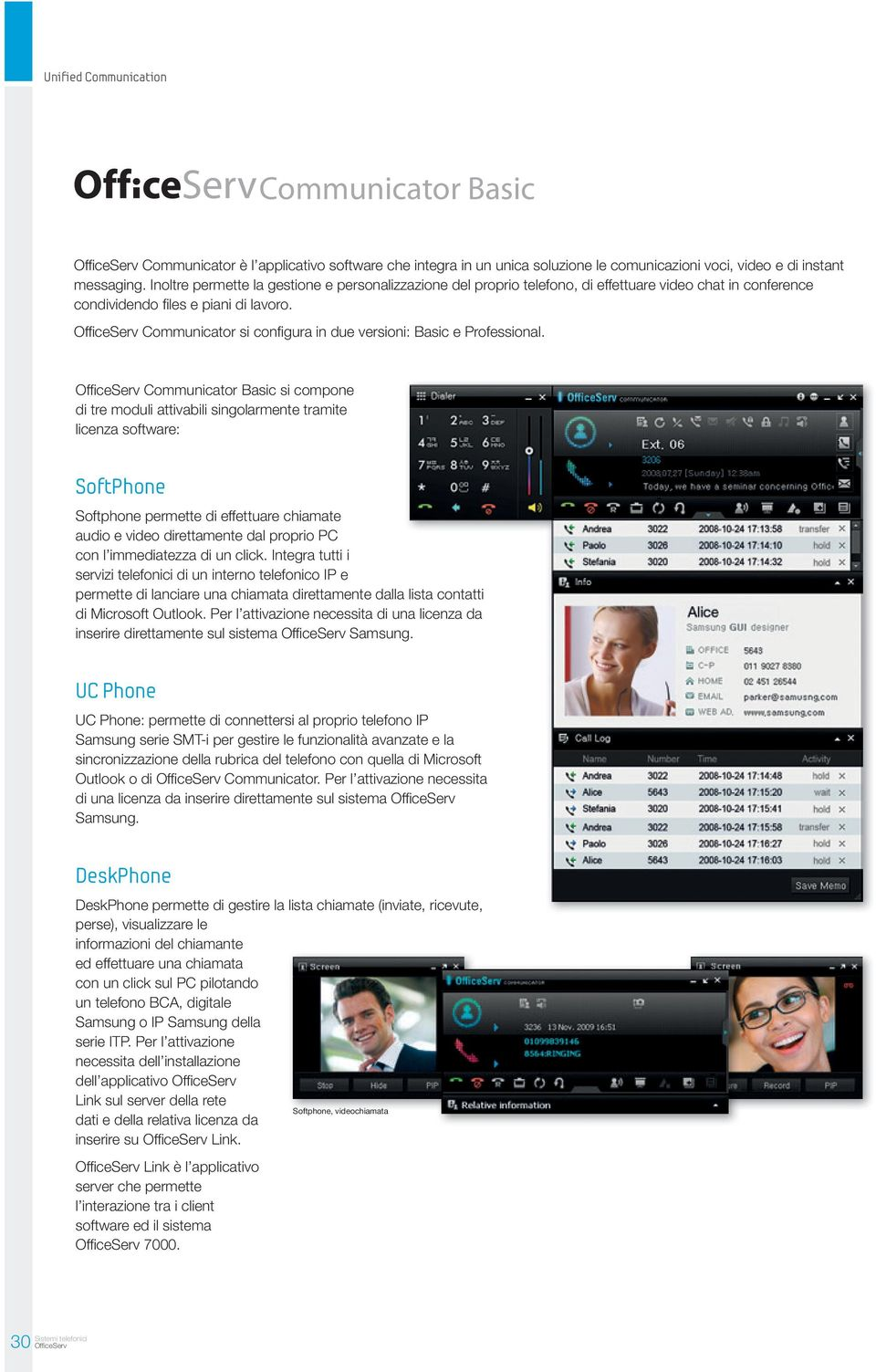 OfficeServ Communicator si configura in due versioni: Basic e Professional.