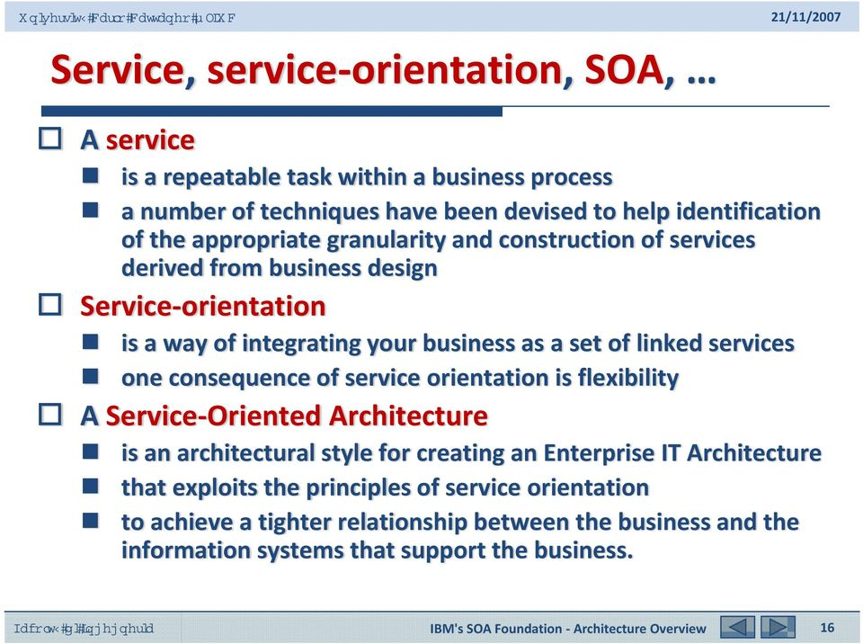 services one consequence of service orientation is flexibility A Service Oriented Architecture is an architectural style for creating an Enterprise IT