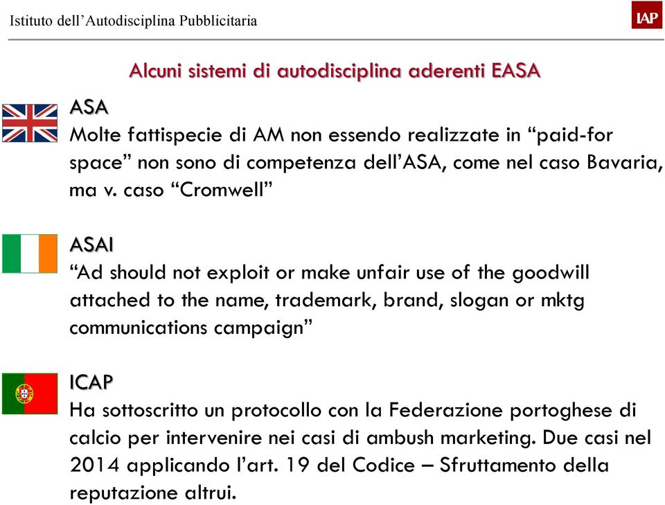 caso Cromwell ASAI Ad should not exploit or make unfair use of the goodwill attached to the name, trademark, brand, slogan or mktg