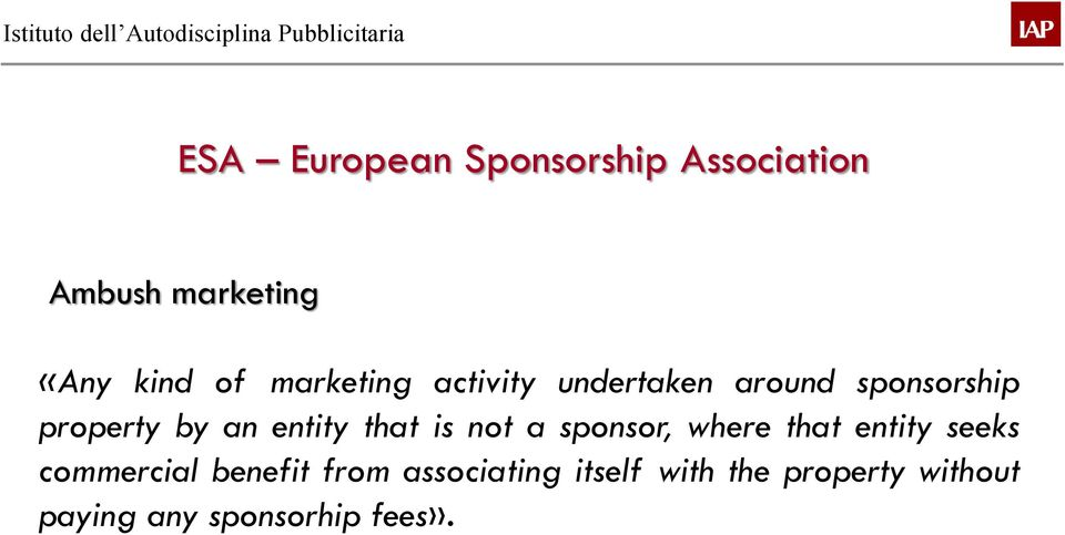that is not a sponsor, where that entity seeks commercial benefit from