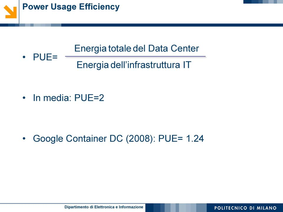 infrastruttura IT In media: PUE=2