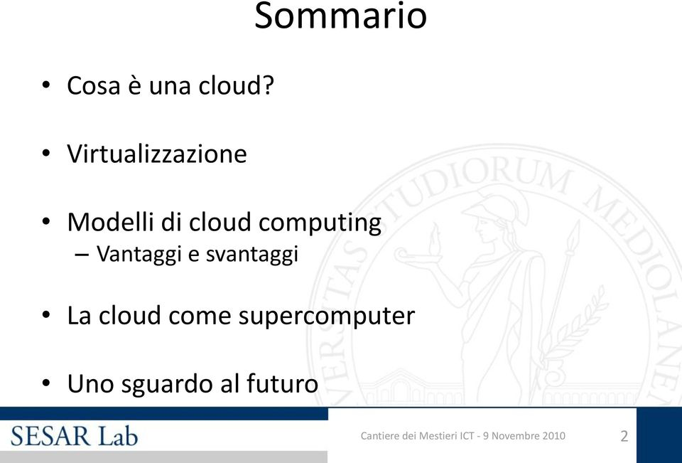computing Vantaggi e svantaggi La cloud come