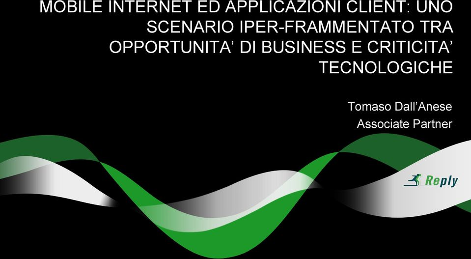 OPPORTUNITA DI BUSINESS E CRITICITA