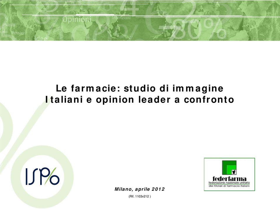 opinion leader a confronto