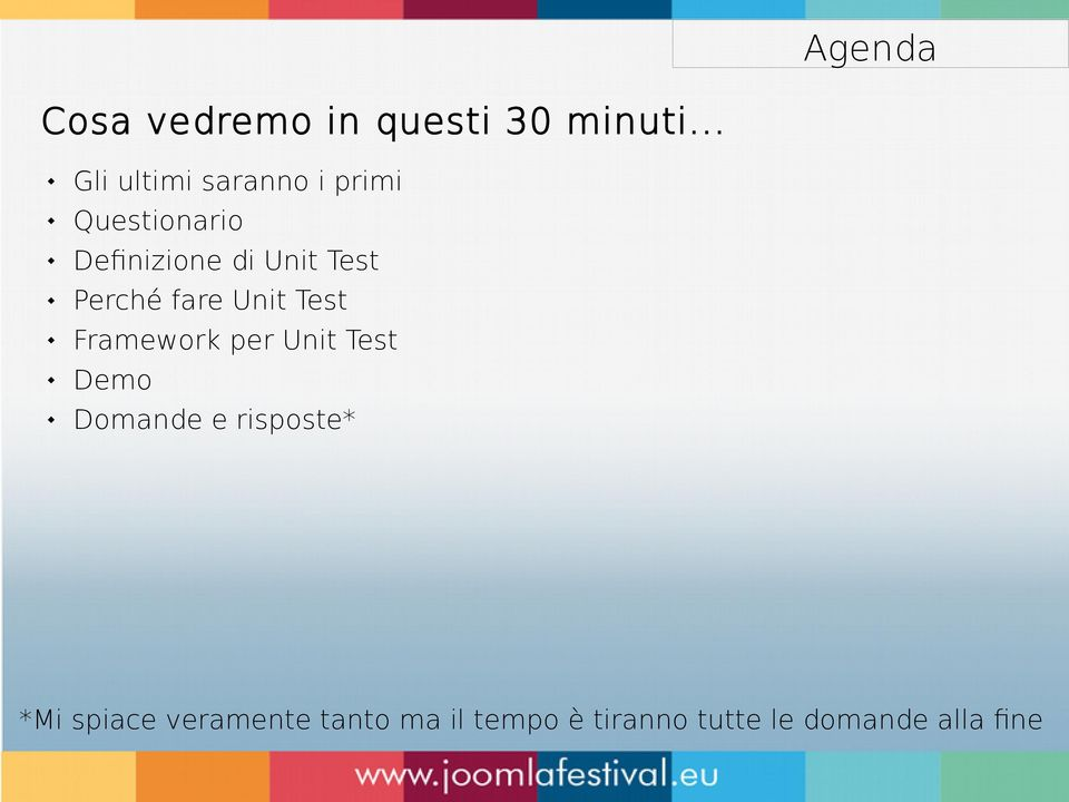 Test Perché fare Unit Test Framework per Unit Test Demo Domande