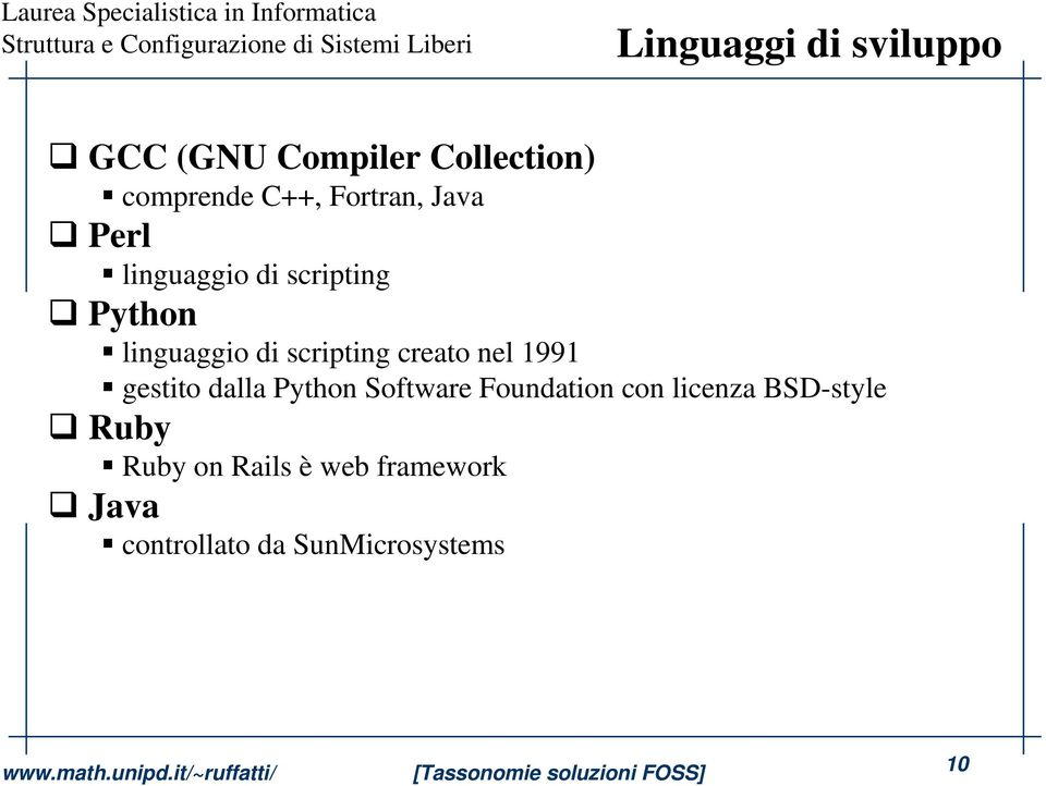 creato nel 1991 gestito dalla Python Software Foundation con licenza