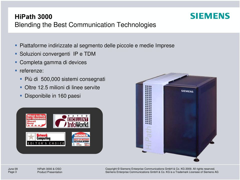 convergenti IP e TDM Completa gamma di devices referenze: Più di 500,000
