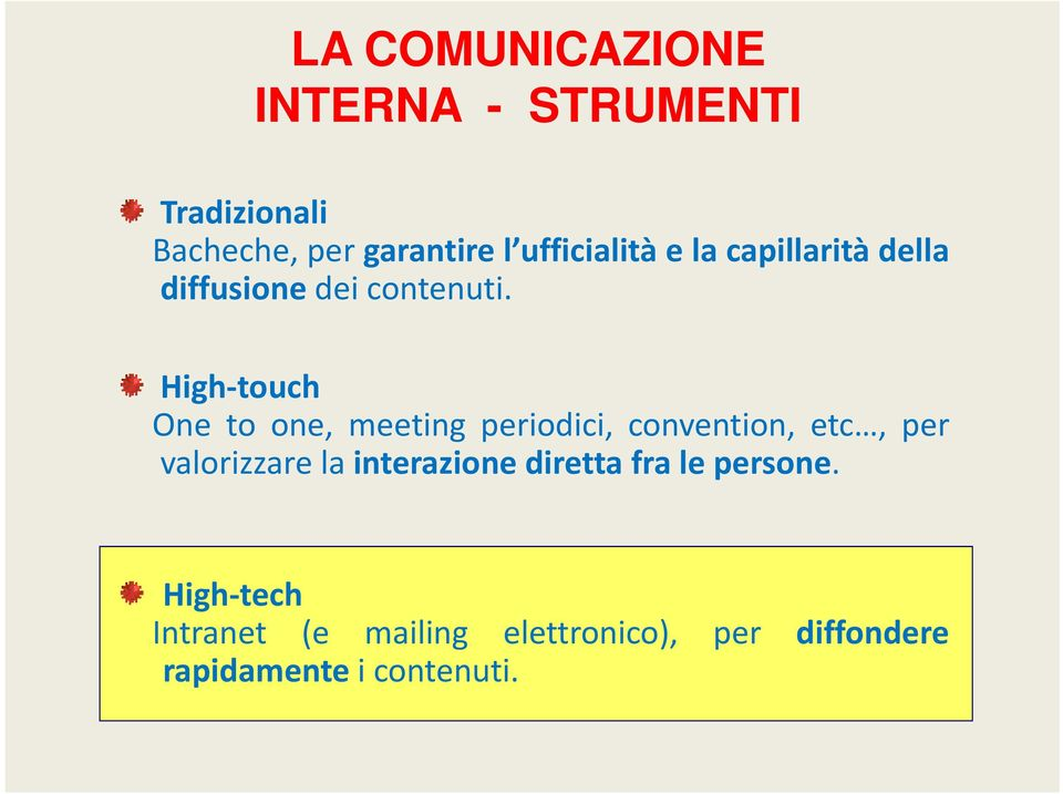 High-touch One to one, meeting periodici, convention, etc, per valorizzare la