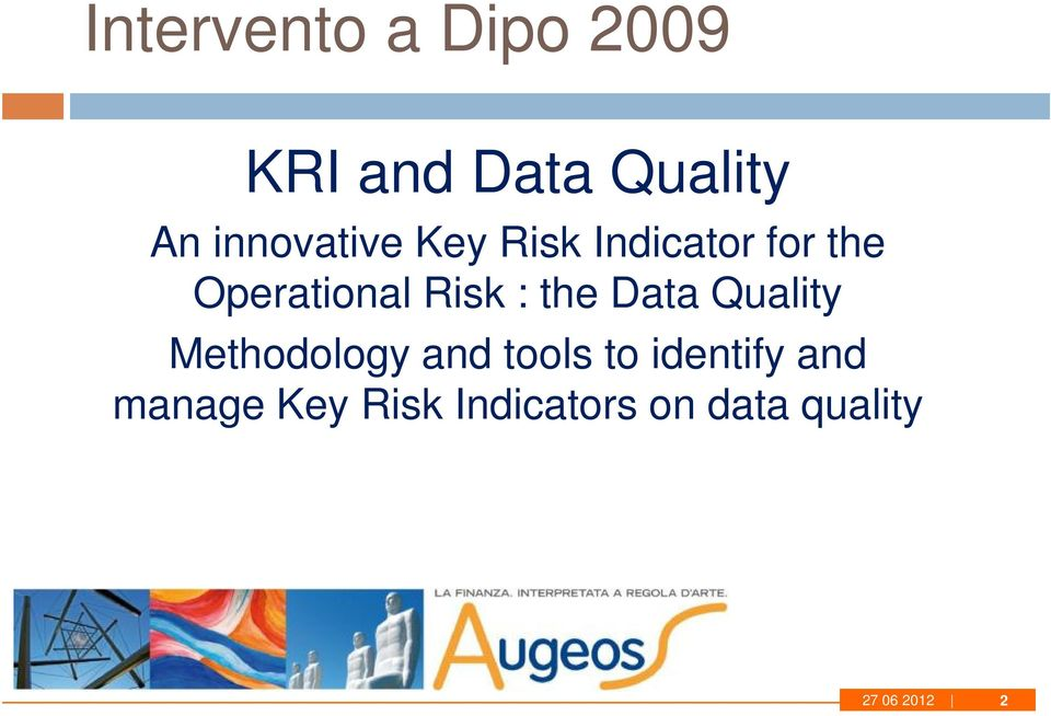 Risk : the Data Quality Methodology and tools to