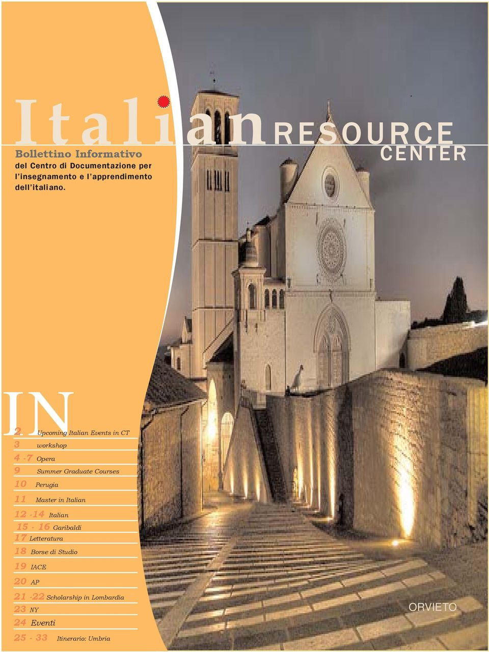 RESOURCE CENTER IN 2 Upcoming Italian Events in CT 3 workshop 4-7 Opera 9 Summer Graduate Courses