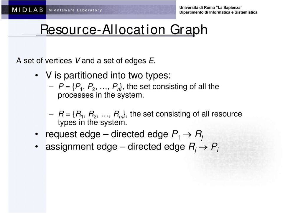 V is partitioned into two types: P = {P 1, P 2,, P n }, the set consisting of all the