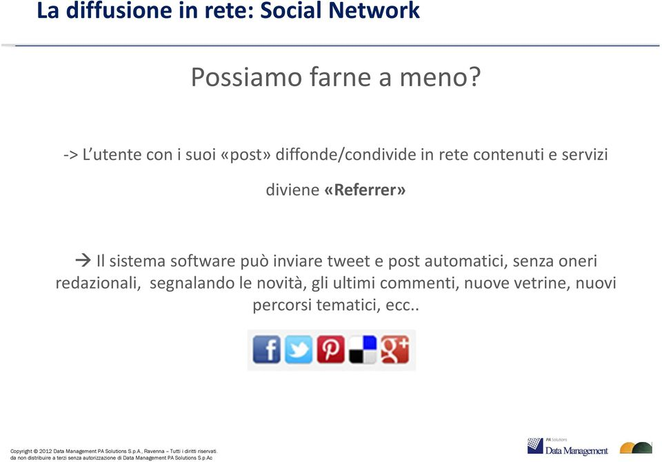 diviene«referrer» Il sistema software può inviare tweete post automatici, senza