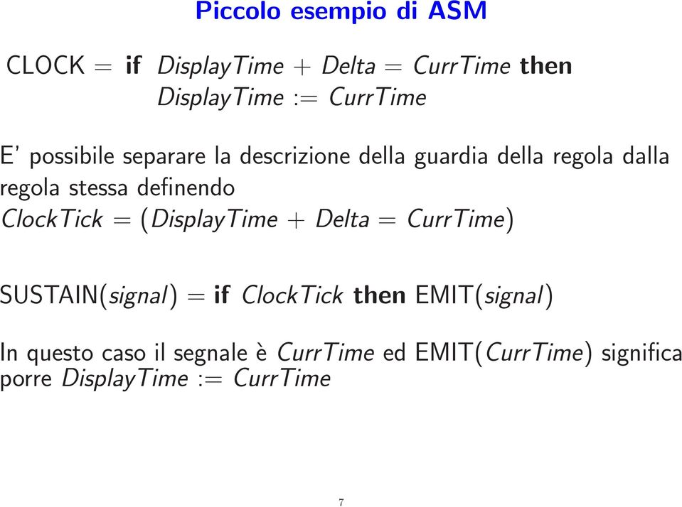 ClockTick = (DisplayTime + Delta = CurrTime) SUSTAIN(signal) = if ClockTick then EMIT(signal)