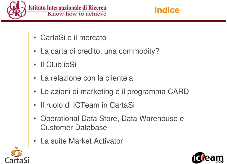 e il programma CARD Il ruolo di ICTeam in CartaSi Operational