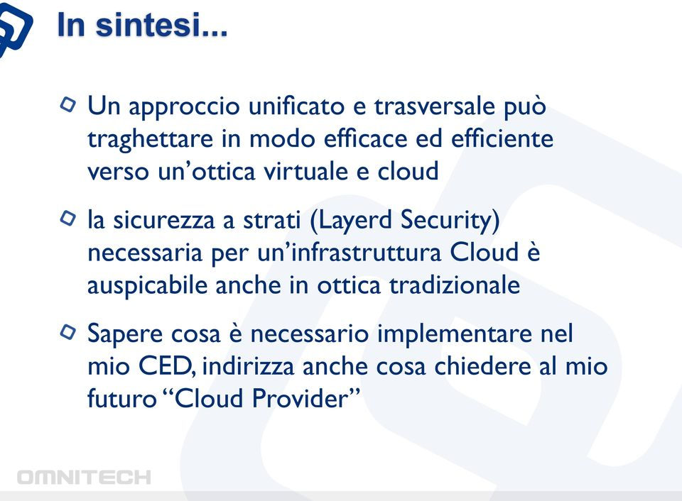 verso un ottica virtuale e cloud la sicurezza a strati (Layerd Security) necessaria per un