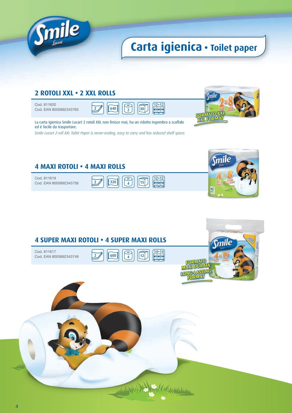 facile da trasportare. Smile Lucart 2-roll XXL Toilet Paper is never-ending, easy to carry and has reduced shelf space.