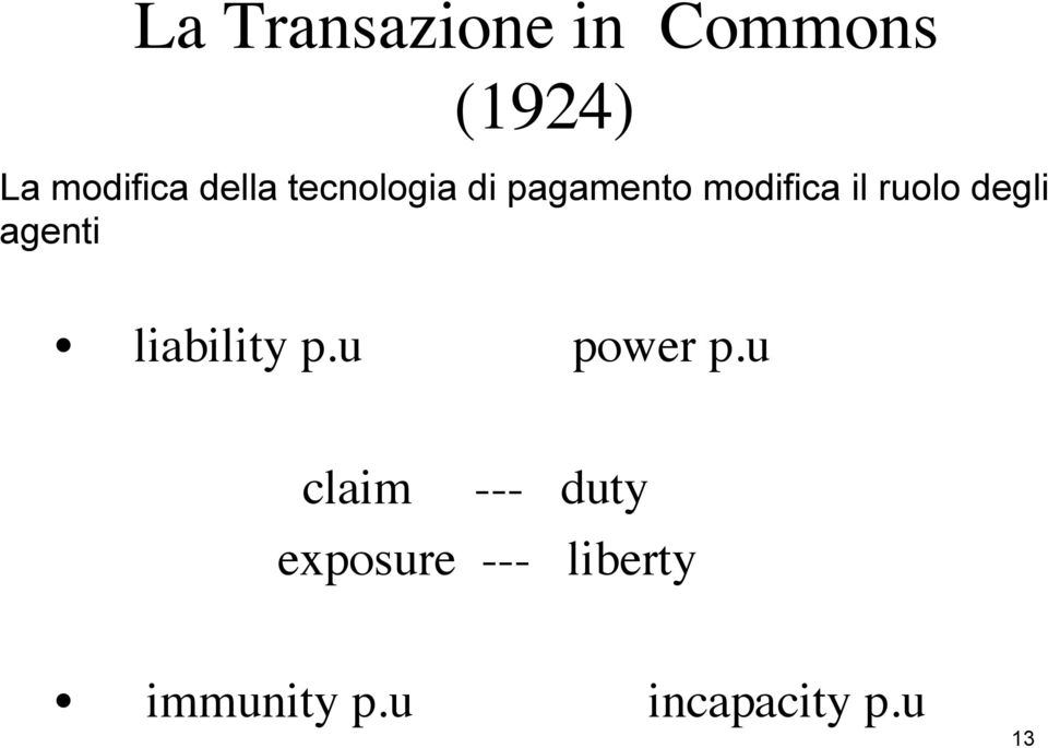 degli agenti liability p.u power p.