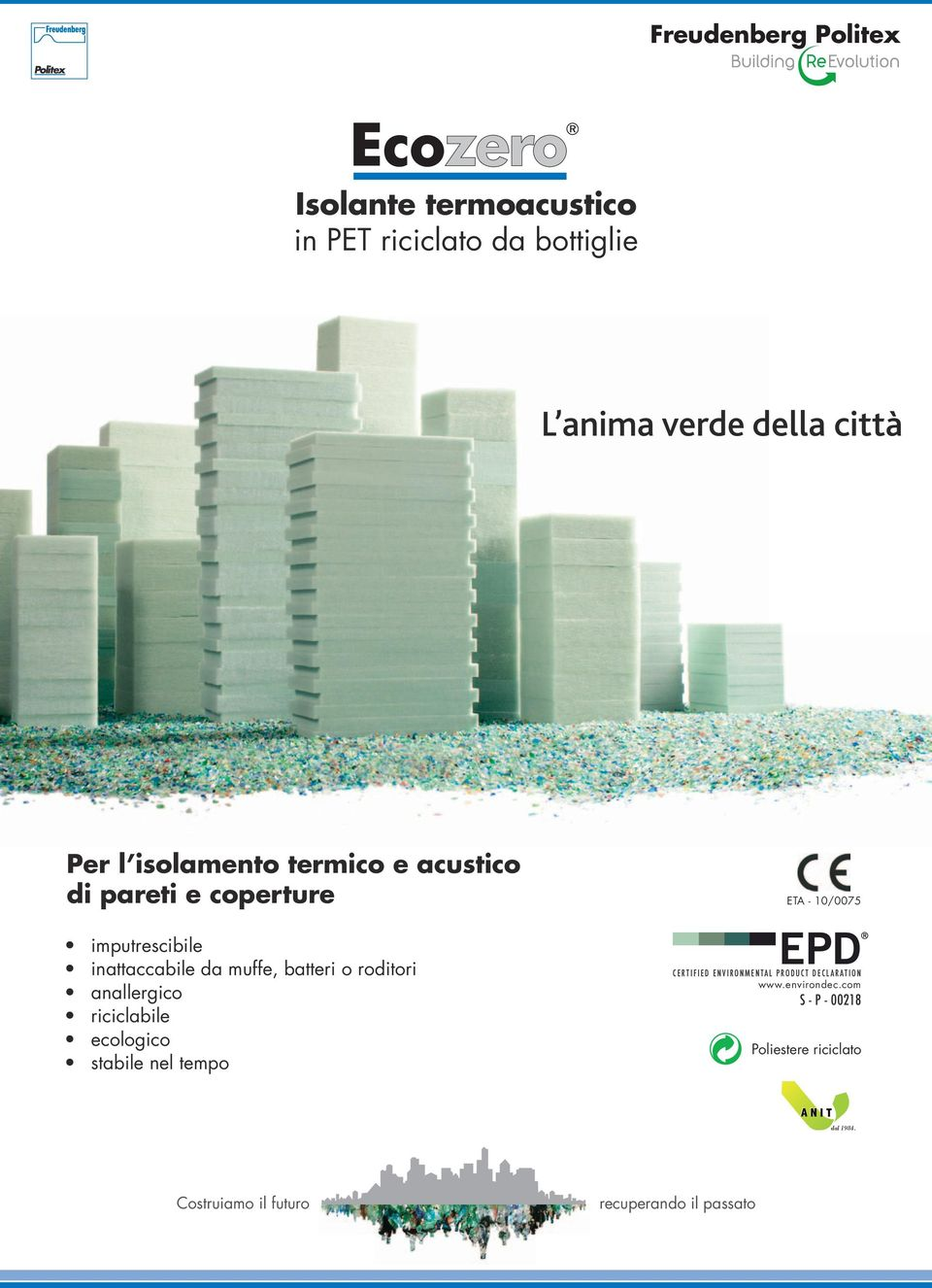 riciclabile ecologico stabile nel tempo ETA - /0075 CERTIFIED ENVIRONMENTAL PRODUCT DECLARATION