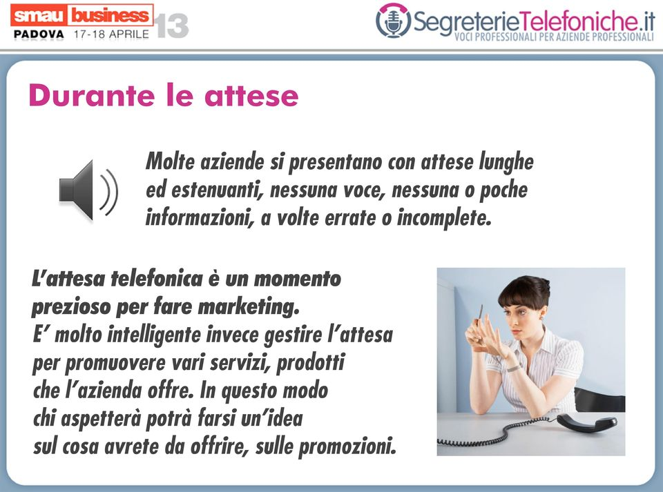 L attesa telefonica è un momento prezioso per fare marketing.