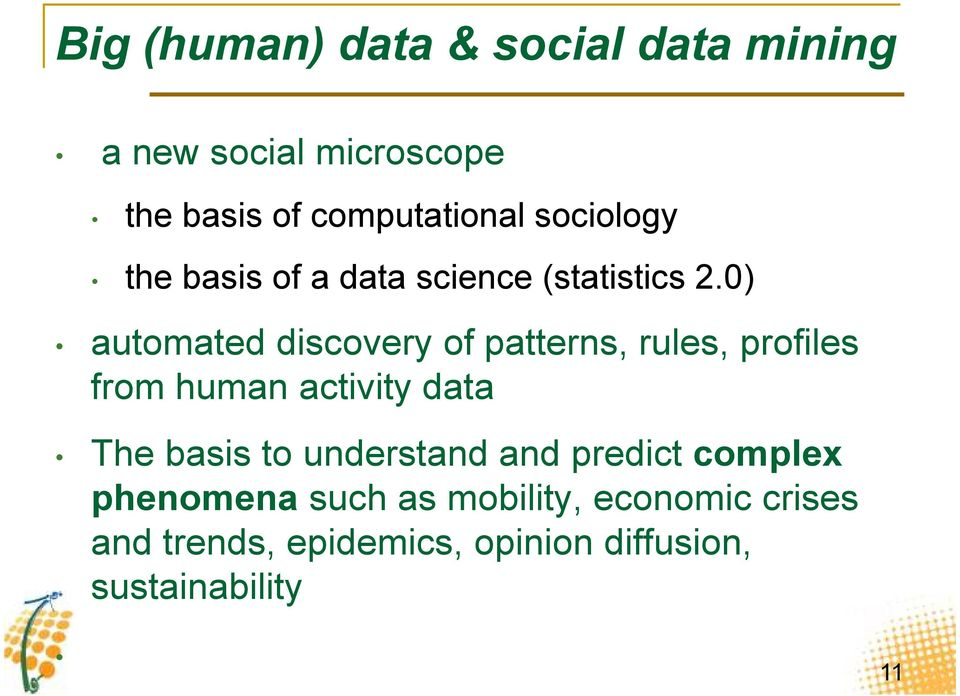0) automated discovery of patterns, rules, profiles from human activity data The basis to