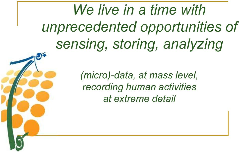 analyzing (micro)-data, at mass level,