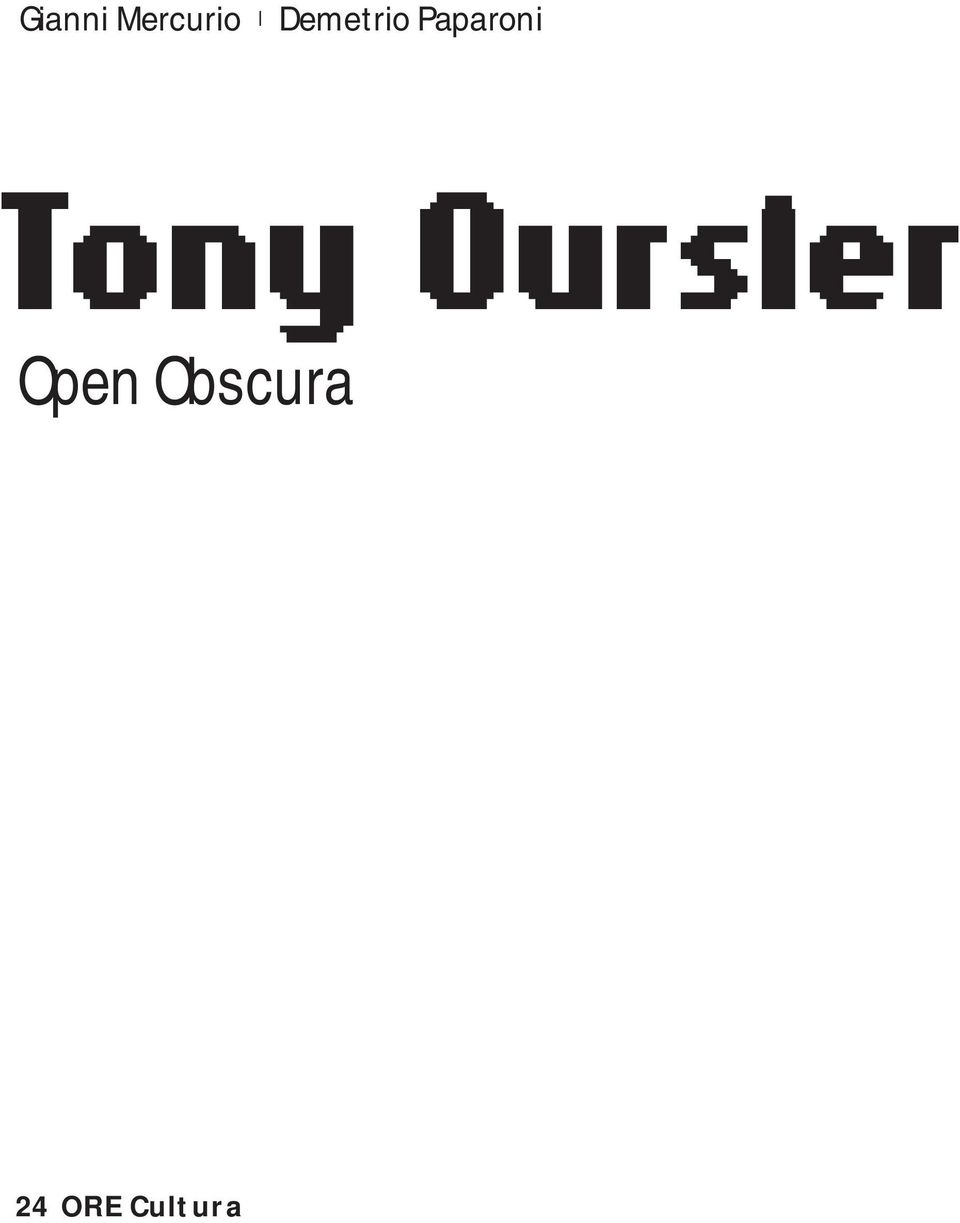Tony Oursler Open