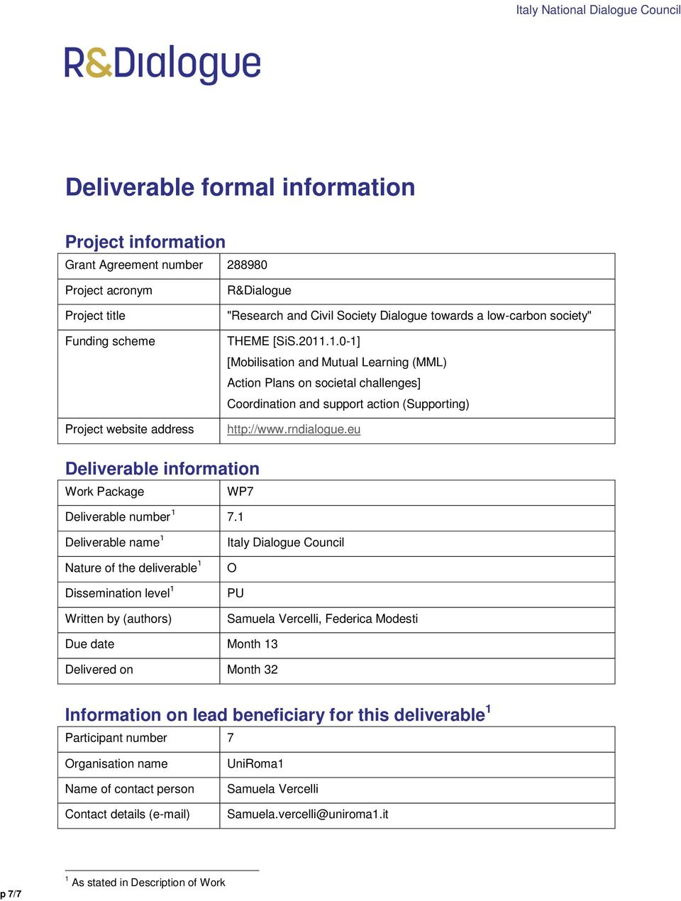eu Deliverable information Work Package WP7 Deliverable number 1 7.