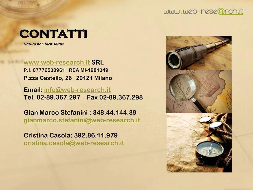zza Castello, 26 20121 Milano Email: info@web-research.it Tel. 02-89.367.