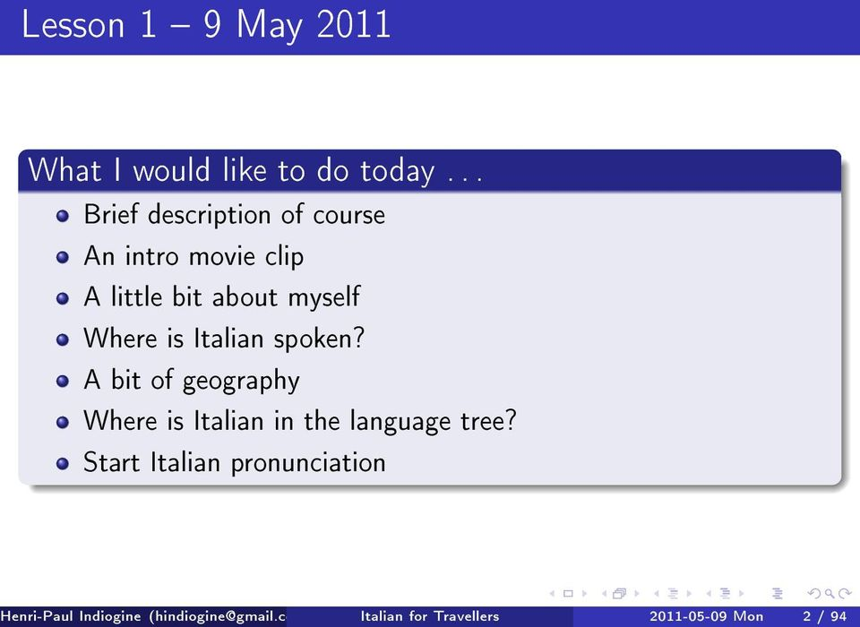 Where is Italian spoken? A bit of geography Where is Italian in the language tree?