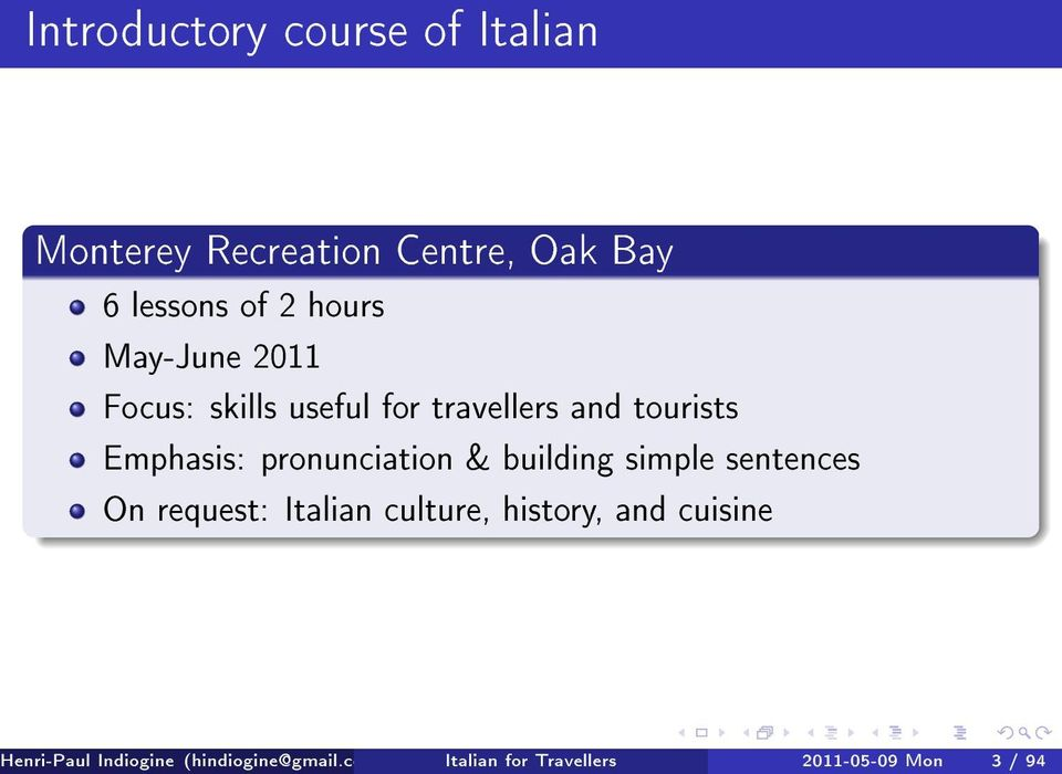 pronunciation & building simple sentences On request: Italian culture, history, and