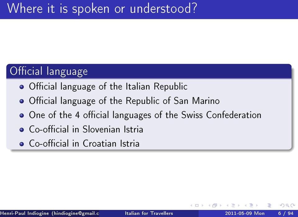 Republic of San Marino One of the 4 ocial languages of the Swiss Confederation
